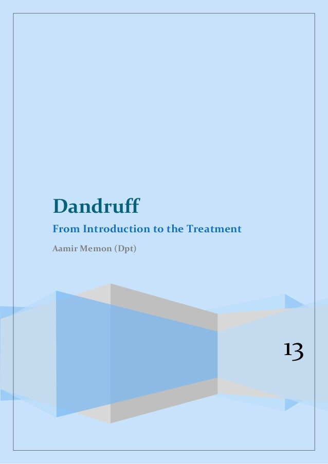 13 Dandruff From Introduction to the Treatment Aamir Memon (Dpt)