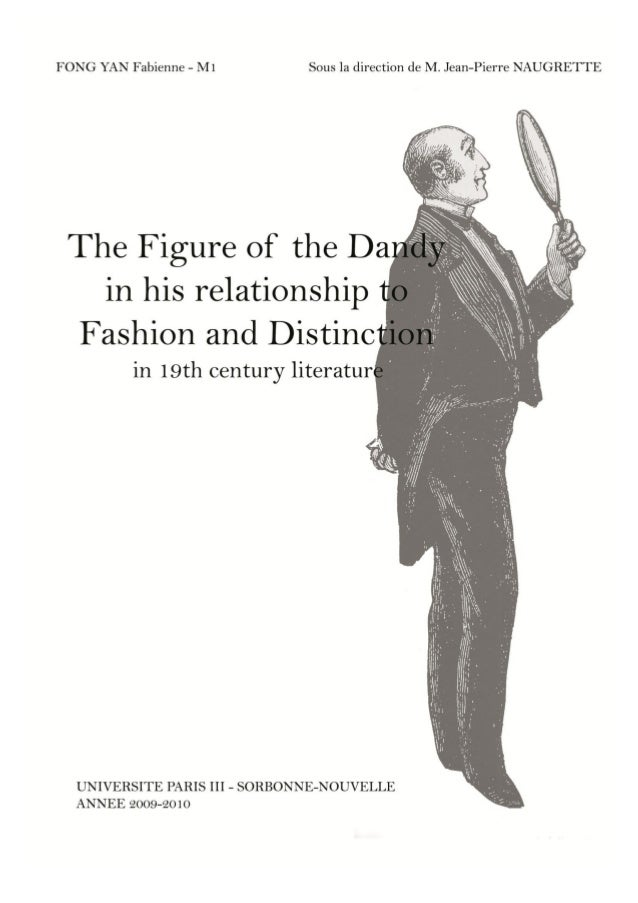 The figure of the Dandy and its relationship to Fashion and Distinction