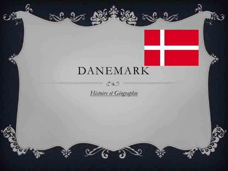 DANEMARK Histoire et Géographie