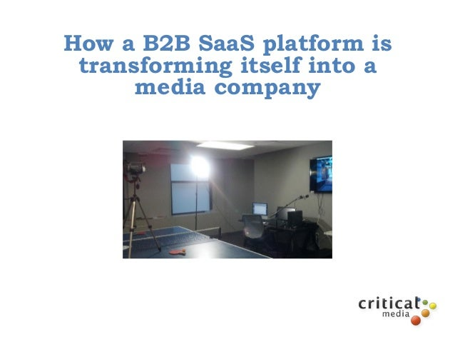 How a B2B SaaS platform is transforming itself into a      media company