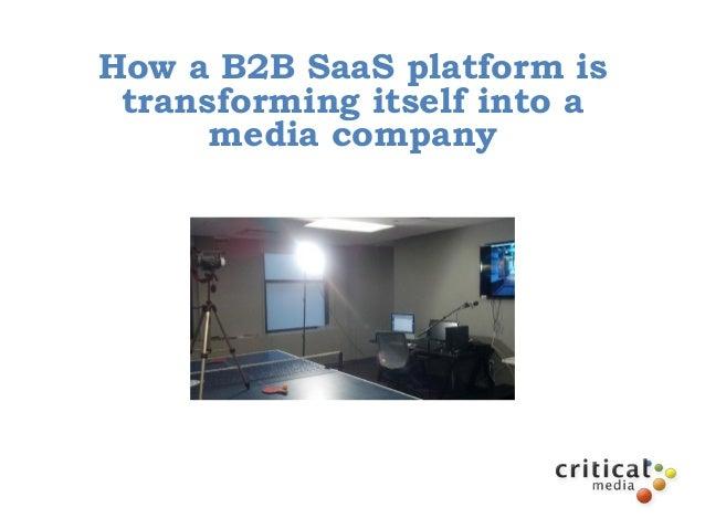 How a B2B SaaS platform is transforming itself into a media company - BDI 1/30/13 Search & Social Leadership Forum
