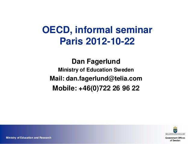 OECD, informal seminar                              Paris 2012-10-22                                           Dan Fagerlu...