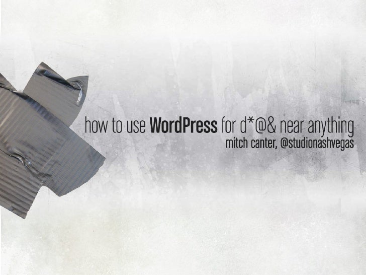 How to use WordPress for D*@& Near Anything - Updated for 3.0