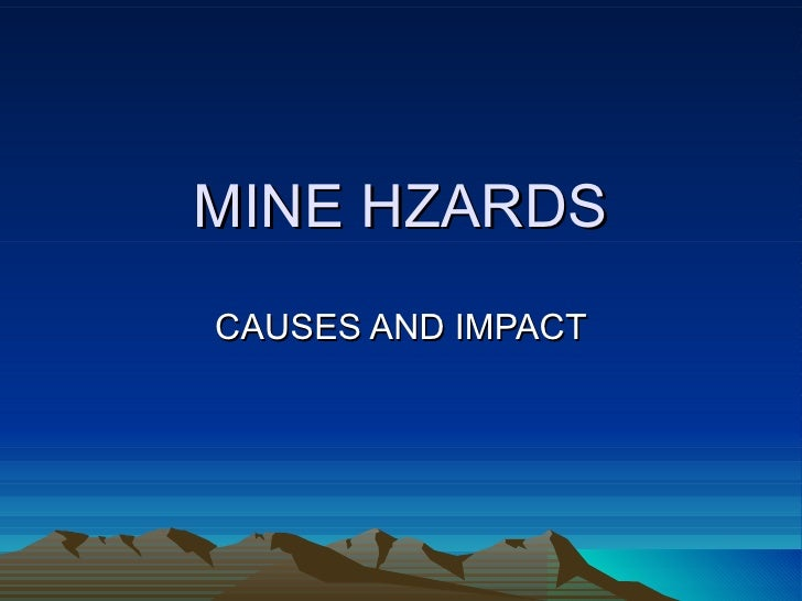 MINE HZARDSCAUSES AND IMPACT