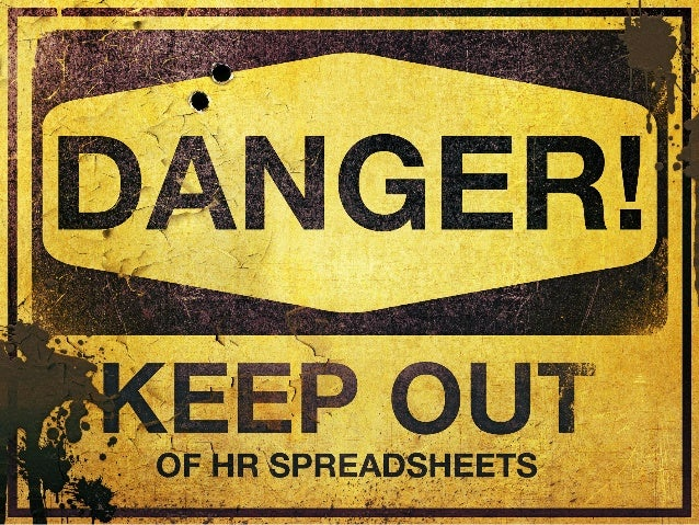 Danger! Keep out of HR spreadsheets