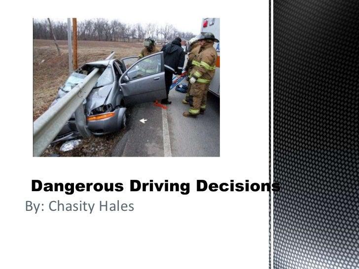 Dangerous driving decisions
