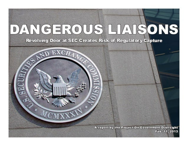 Dangerous liaisons   study showing that revolving door at sec creates risk of regulatory capture   60-pages