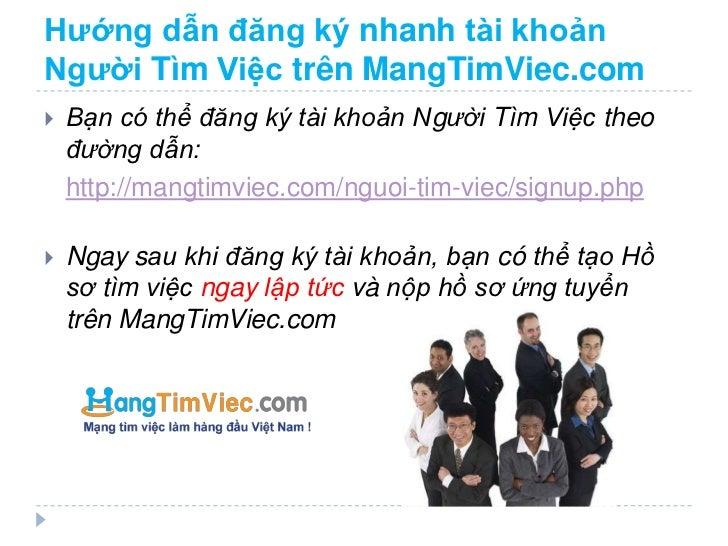 Hướng dẫn đăng ký nhanh tài khoảnNgười Tìm Việc trên MangTimViec.com   Bạn có thể đăng ký tài khoản Người Tìm Việc theo  ...