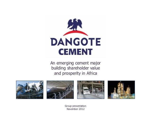 An emerging cement majorbuilding shareholder value  and prosperity in Africa       Group presentation        November 2012