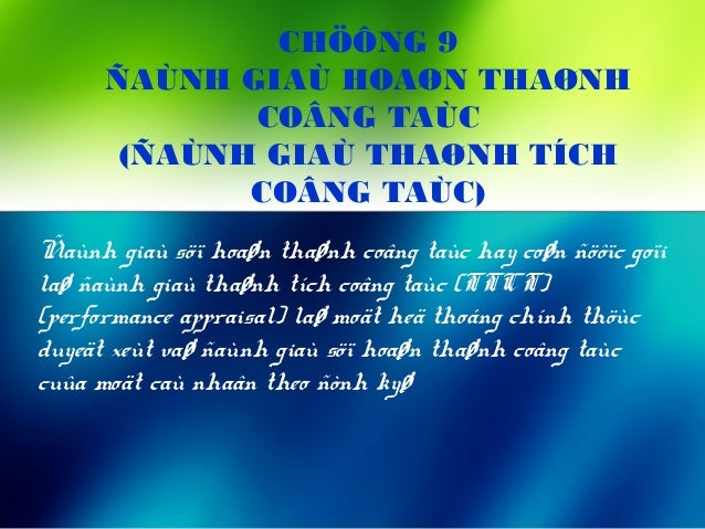 CHÖÔNG 9 ÑAÙNH GIAÙ HOAØN THAØNH COÂNG TAÙC (ÑAÙNH GIAÙ THAØNH TÍCH COÂNG TAÙC) Ñaùnh giaù söï hoaøn thaønh coâng taùc hay...