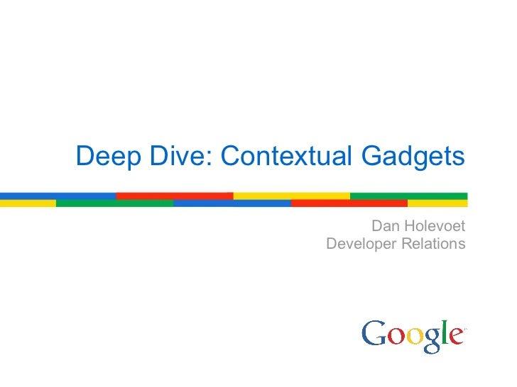 Dan Holevoet Developer Relations Deep Dive: Contextual Gadgets