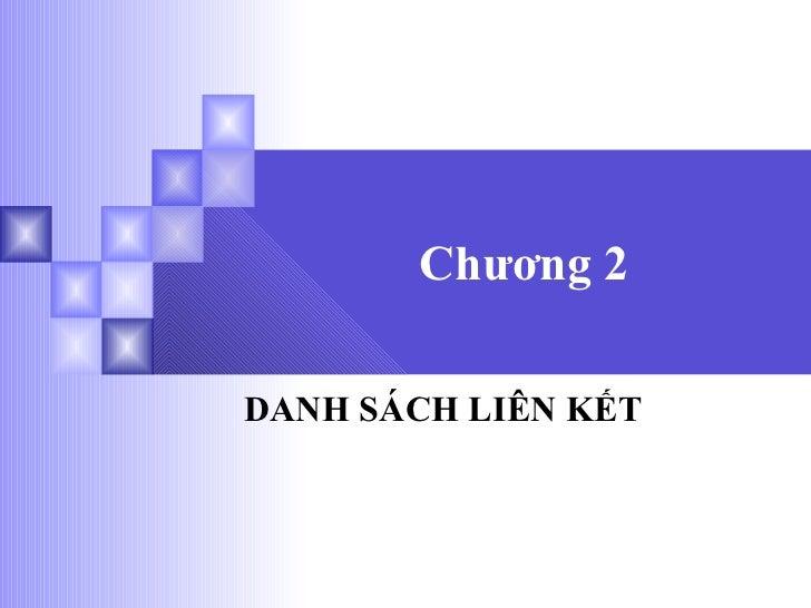 Chương 2   DANH SÁCH LIÊN KẾT