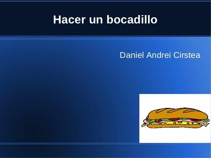 Hacer un bocadillo           Daniel Andrei Cirstea