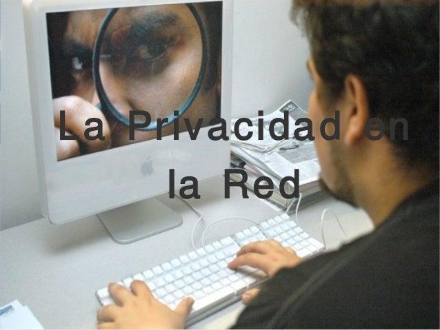 La Privacidad enla Red