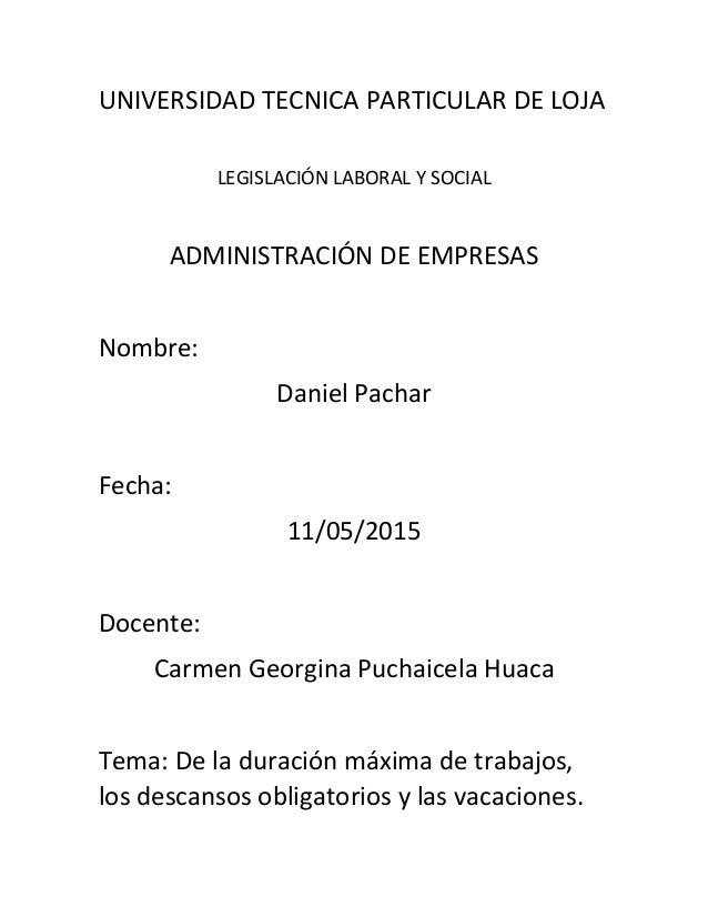 UNIVERSIDAD TECNICA PARTICULAR DE LOJA LEGISLACIÓN LABORAL Y SOCIAL ADMINISTRACIÓN DE EMPRESAS Nombre: Daniel Pachar Fecha...
