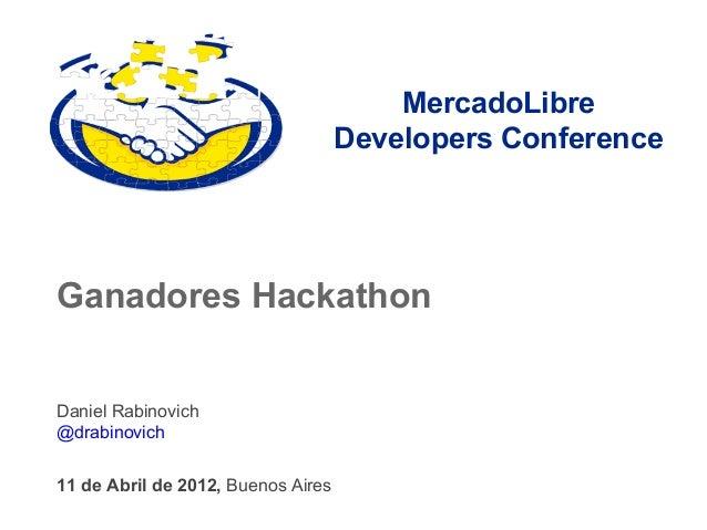 MercadoLibre                                    Developers ConferenceGanadores HackathonDaniel Rabinovich@drabinovich11 de...