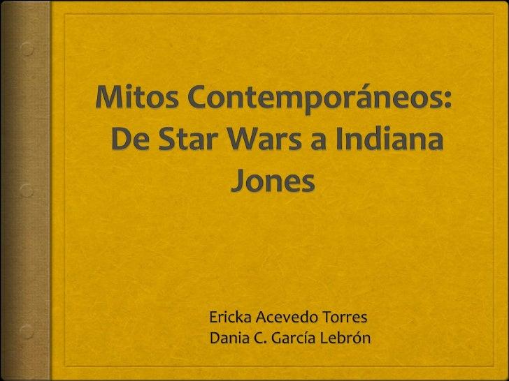 Mitos Contemporáneos:De Star Wars a Indiana Jones
