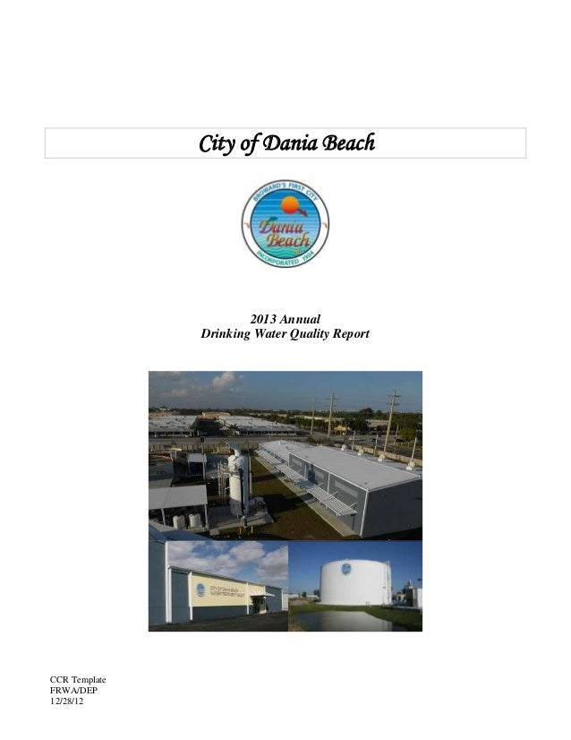 CCR Template FRWA/DEP 12/28/12 City of Dania Beach 2013 Annual Drinking Water Quality Report