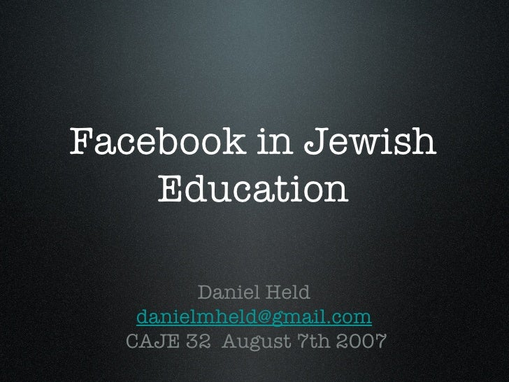 Daniel Held Facebook In Jewish Education  Caje 32