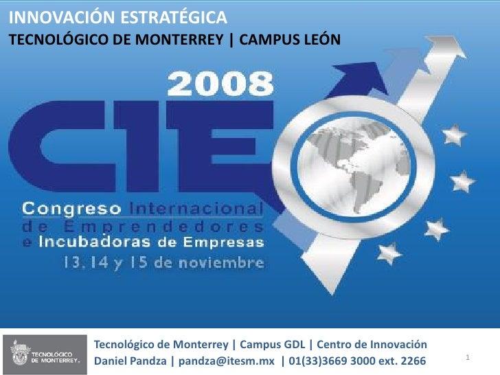 INNOVACIÓN ESTRATÉGICA TECNOLÓGICO DE MONTERREY | CAMPUS LEÓN              Tecnológico de Monterrey | Campus GDL | Centro ...
