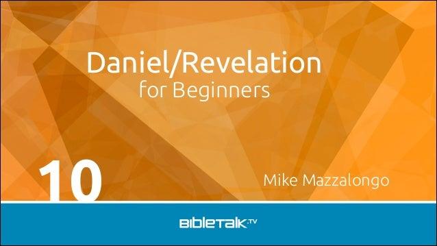 Daniel/Revelation for Beginners  10  Mike Mazzalongo