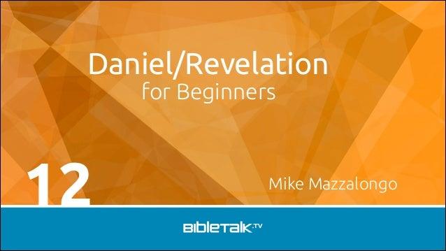 Daniel/Revelation for Beginners  12  Mike Mazzalongo