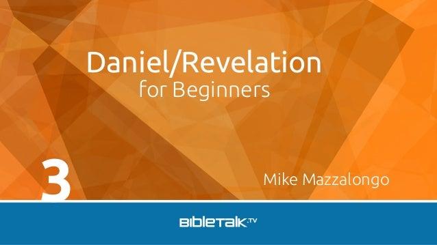 Daniel/Revelation for Beginners  3  Mike Mazzalongo