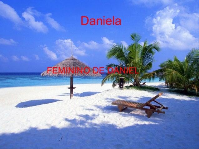 Daniela FEMININO DE DANIEL.
