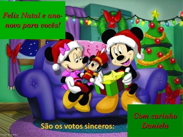 Com carinho Daniela Feliz Natal e ano-novo para vocês!