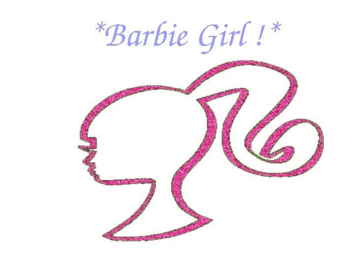 *Barbie Girl !*