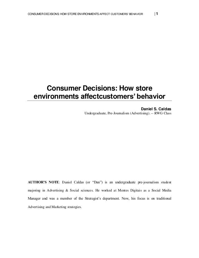 CONSUMER DECISIONS: HOW STORE ENVIRONMENTS AFFECT CUSTOMERS' BEHAVIOR   1 Consumer Decisions: How store environments affec...