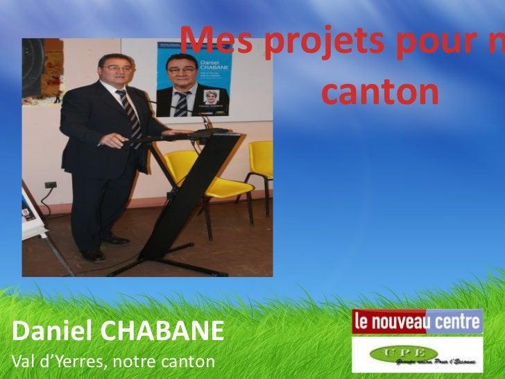 Daniel CHABANE Val d'Yerres, notre canton Mes projets pour notre canton