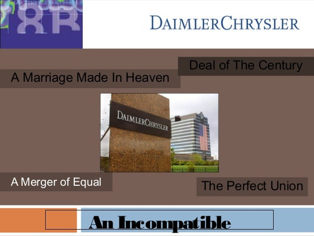 A Merger of Equal A Marriage Made In Heaven An Incompatible The Perfect Union Deal of The Century