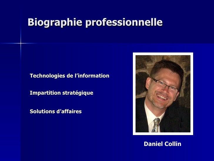 Biographie professionnelle Daniel Collin Solutions d'affaires Technologies de l'information Impartition  stratégique