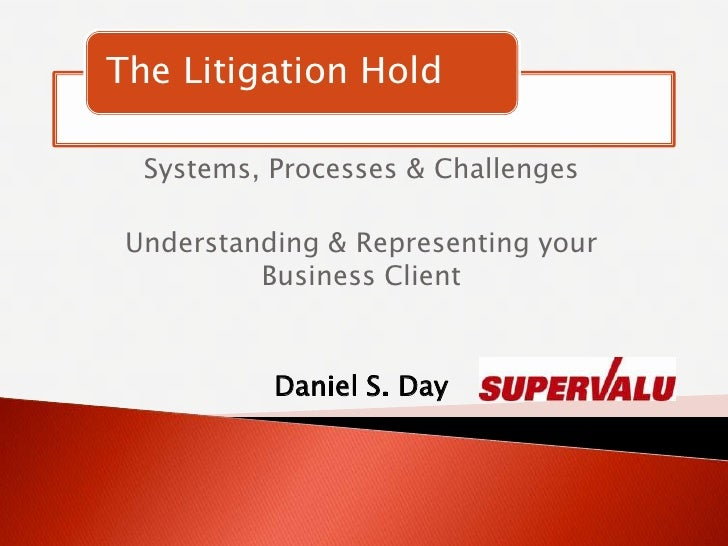 Systems, Processes & Challenges<br />Understanding & Representing your Business Client<br />Daniel S. Day <br />