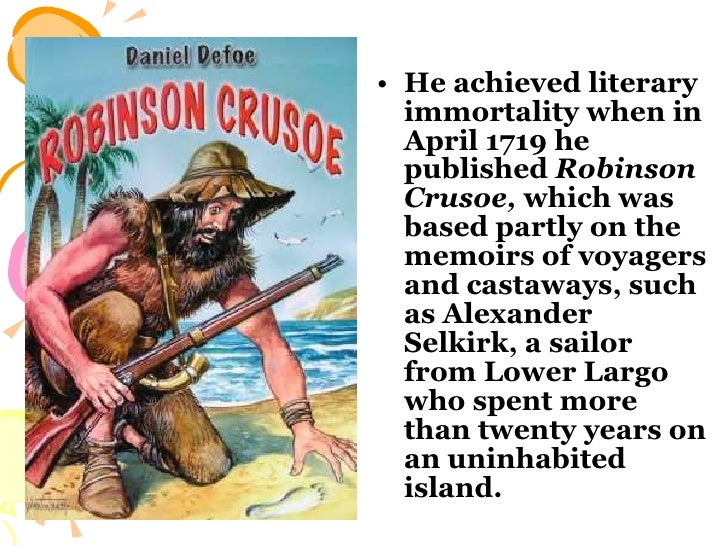 an introduction and a literary analysis of the story of robinson crusoe This one-page guide includes a plot summary and brief analysis of robinson crusoe by daniel defoe support robinson crusoe summary daniel the biblical connection is strengthened by what can be interpreted as a variation of the story of the prodigal son with crusoe initially.