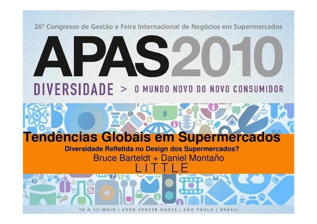 Supermarket Trends     Tendências Globais em Supermercados      Diversidade Refletida no Design dos Supermercados?        ...
