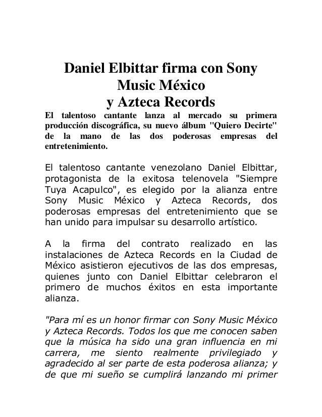 Daniel Elbittar firma con Sony Music México y Azteca Records El talentoso cantante lanza al mercado su primera producción ...