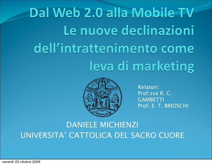 Daniele Michienzi - Dal Web 2.0 alla Mobile TV - Tesicamp