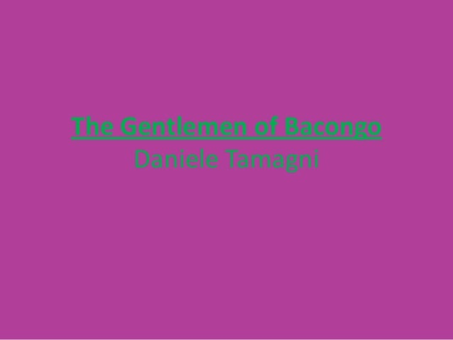 The Gentlemen of BacongoDaniele Tamagni