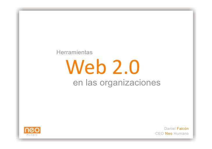 Herramientas     Web2.0      en las organizaciones                               Daniel Falcón                         ...