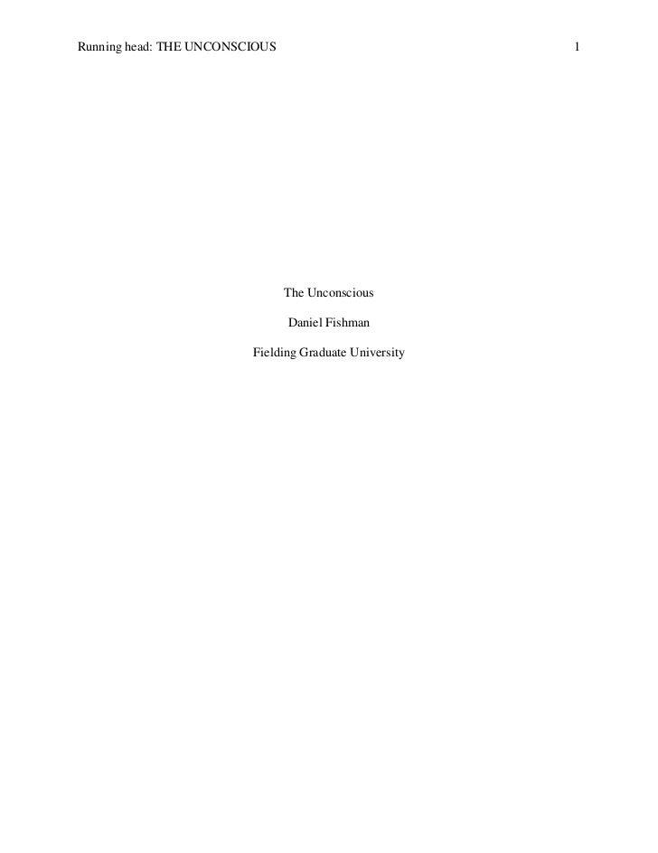 The Unconscious<br />Daniel Fishman<br />Fielding Graduate University<br />The Unconscious<br />Throughout history the con...