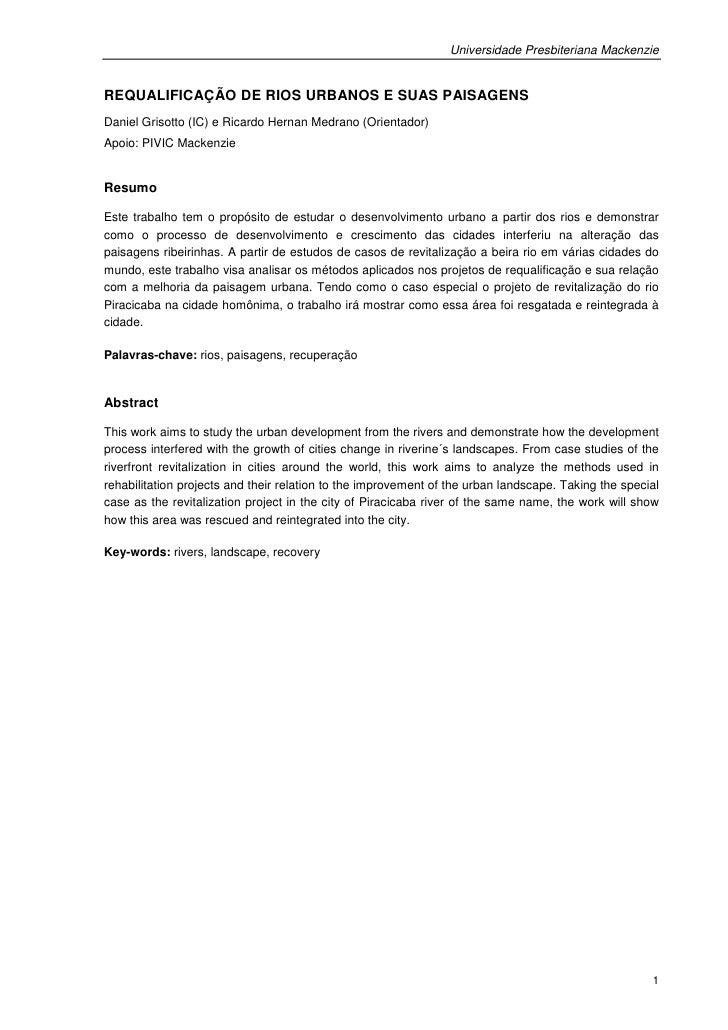 Universidade Presbiteriana MackenzieREQUALIFICAÇÃO DE RIOS URBANOS E SUAS PAISAGENSDaniel Grisotto (IC) e Ricardo Hernan M...