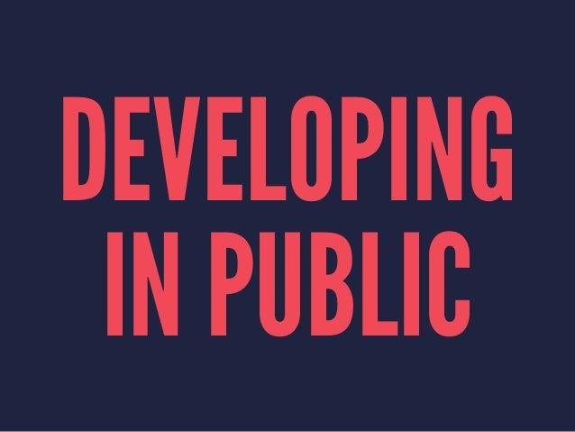 Developing in Public