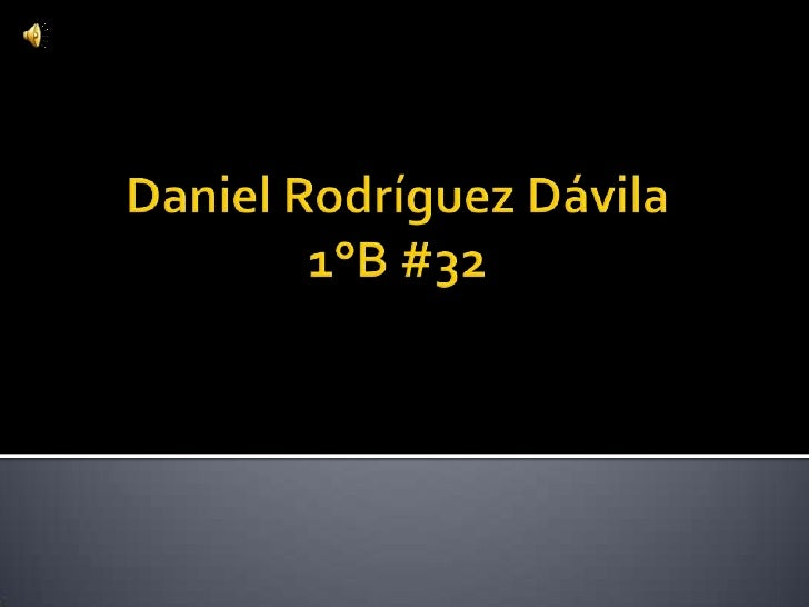 Daniel Rodríguez Dávila 1°B #32<br />