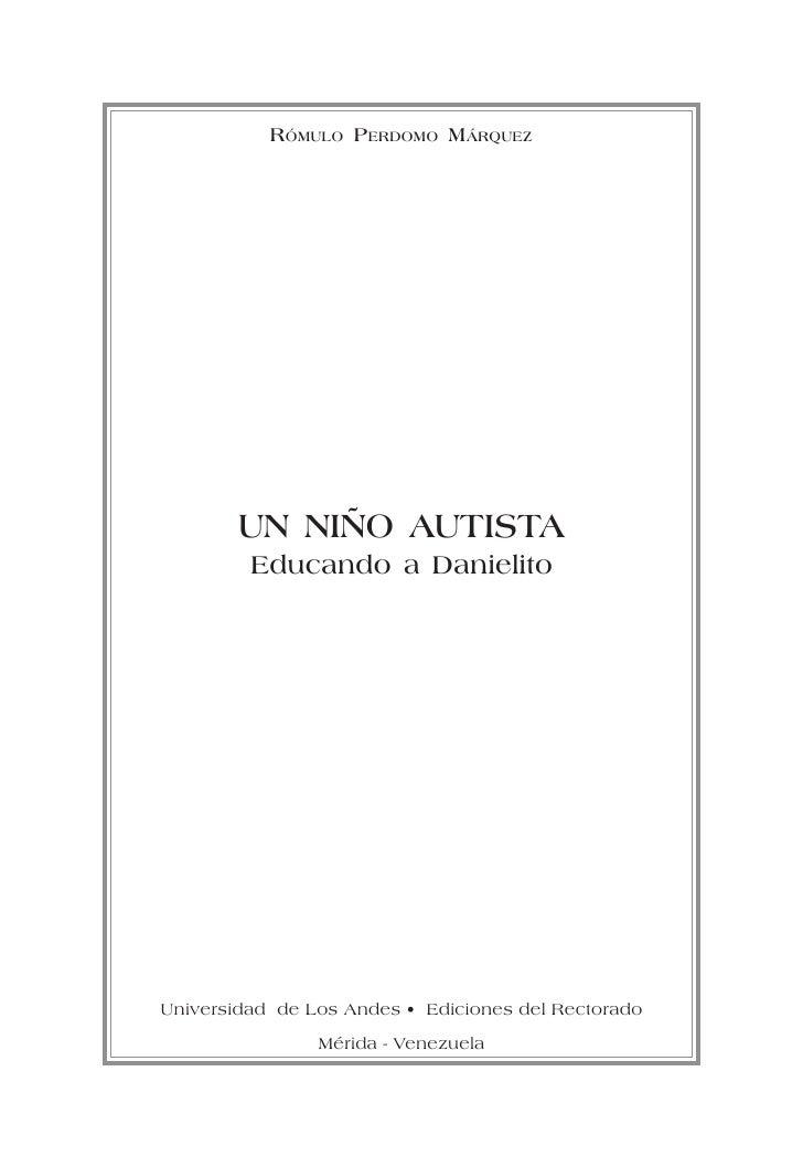 RÓMULO PERDOMO MÁRQUEZ             UN NIÑO AUTISTA          Educando a Danielito     Universidad de Los Andes • Ediciones ...
