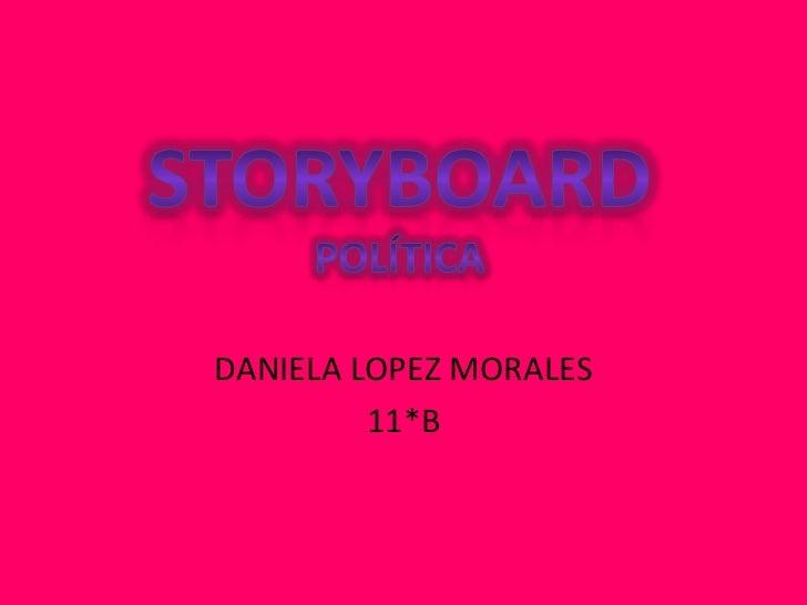 Storyboard política<br />DANIELA LOPEZ MORALES<br />11*B<br />