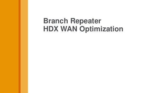 Branch RepeaterHDX WAN Optimization