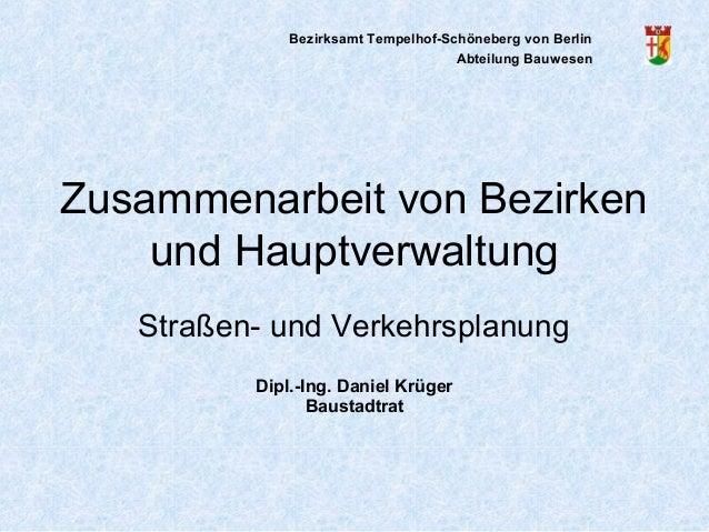 Bezirksamt Tempelhof-Schöneberg von Berlin Abteilung Bauwesen  Zusammenarbeit von Bezirken und Hauptverwaltung Straßen- un...