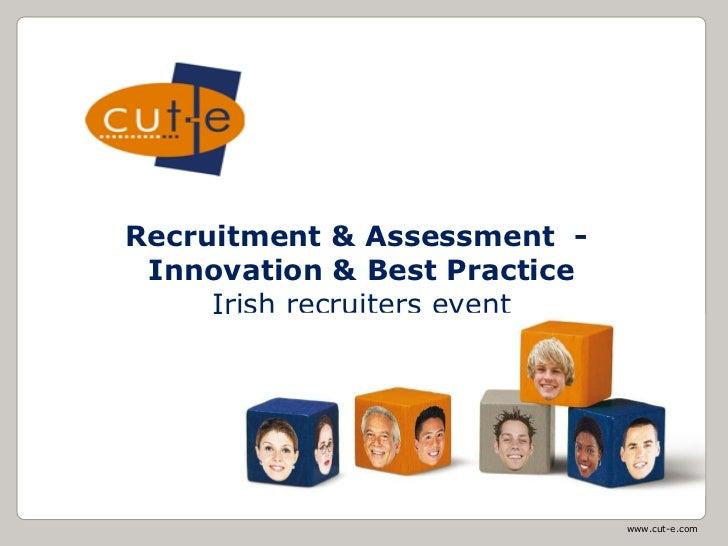 Startfolie Recruitment & Assessment -  Innovation & Best Practice Irish recruiters event